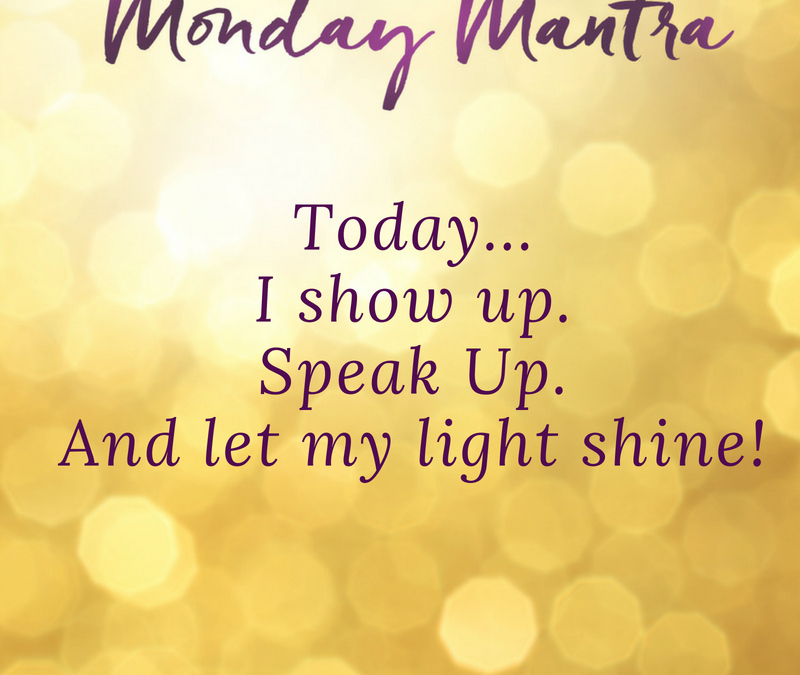 Show Up Let Your Light Shine Mantra