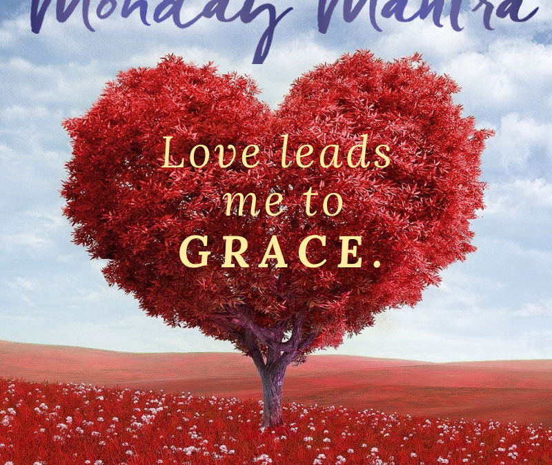 Love Leads Me to Grace Mantra